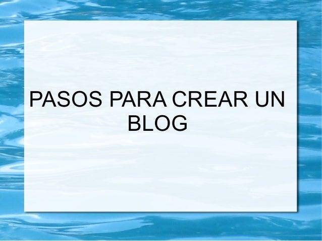 PASOS PARA CREAR UNBLOG