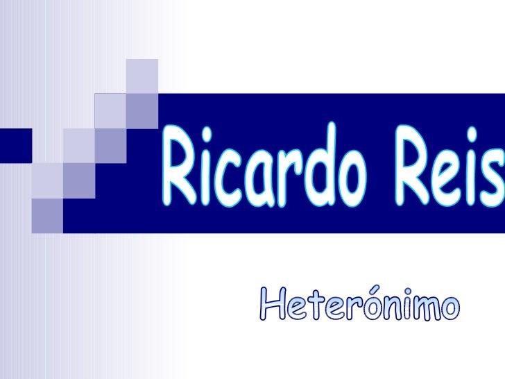 Ricardo Reis  Heterónimo