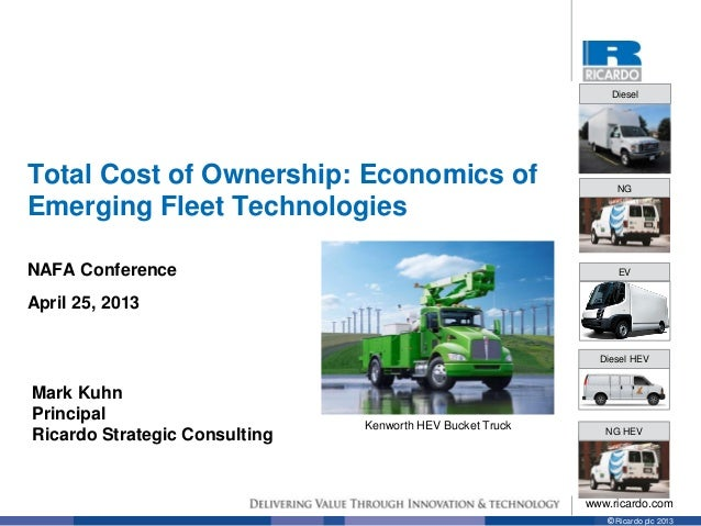 www.ricardo.com© Ricardo plc 2013Total Cost of Ownership: Economics ofEmerging Fleet TechnologiesNAFA ConferenceApril 25, ...
