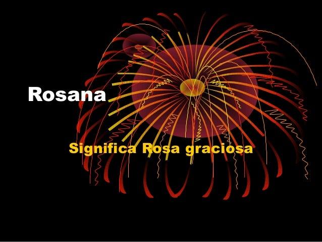 Rosana Significa Rosa graciosa
