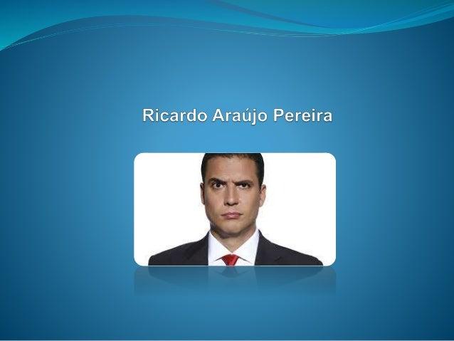 Ricardo Araújo Pereira nasceu em Lisboa, mais propriamente na freguesia de São Sebastião da Pedreira, no dia 28 de Abril d...