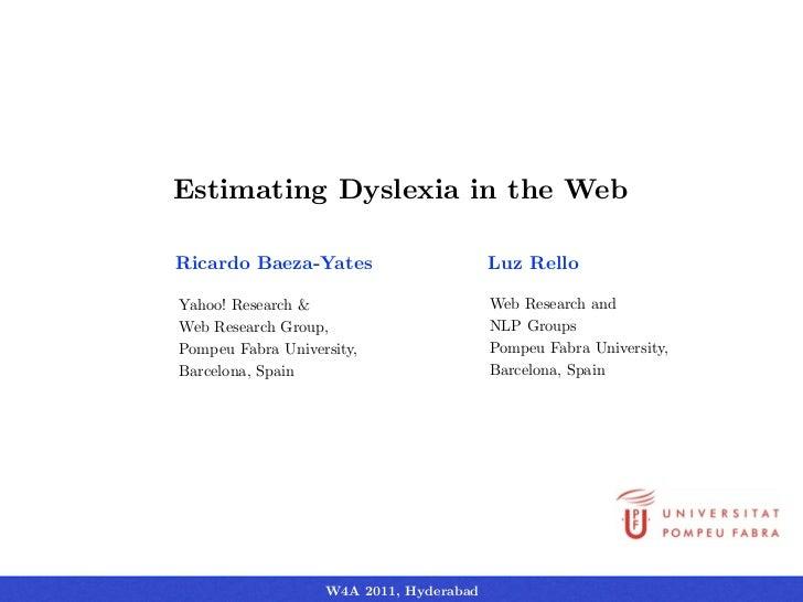 Estimating Dyslexia in the WebRicardo Baeza-Yates                      Luz RelloYahoo! Research &                        W...