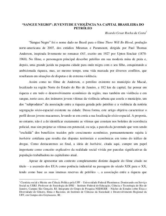 """SANGUE NEGRO"": JUVENTUDE E VIOLÊNCIA NA CAPITAL BRASILEIRA DO PETRÓLEO Ricardo Cesar Rocha da Costa1 ""Sangue Negro"" foi o..."