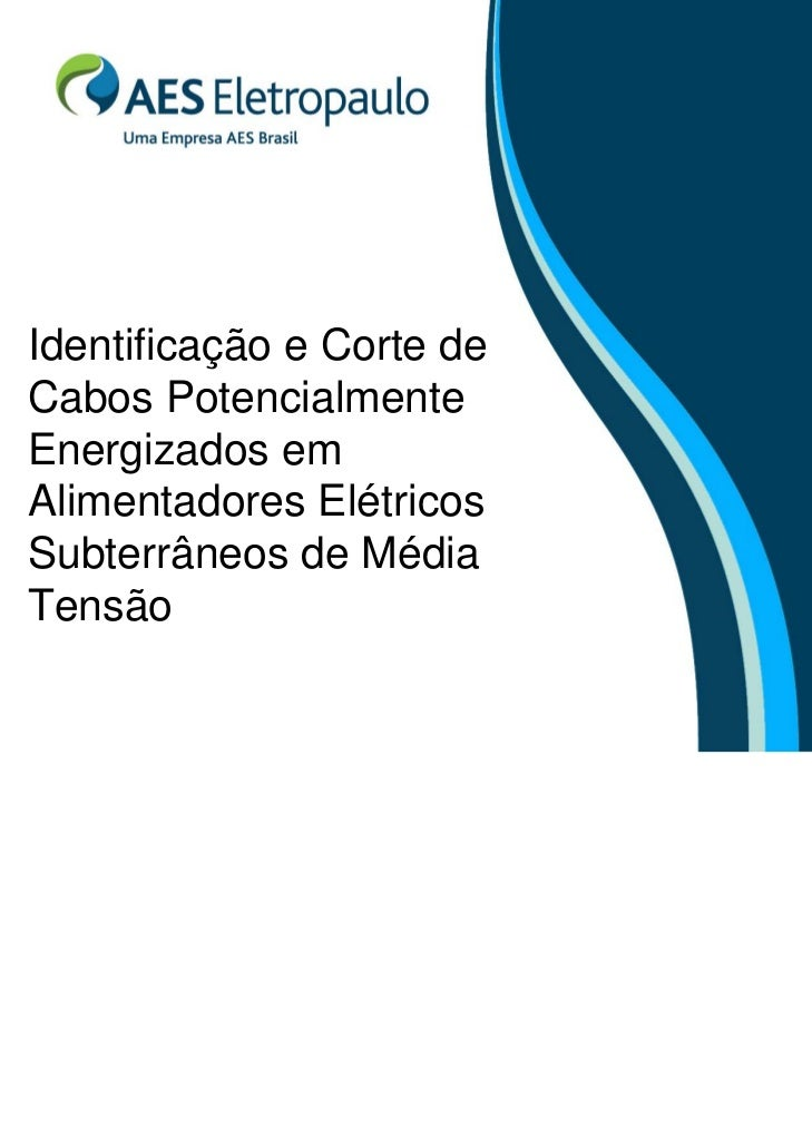 Identificação e Corte deCabos PotencialmenteEnergizados emAlimentadores ElétricosSubterrâneos de MédiaTensão