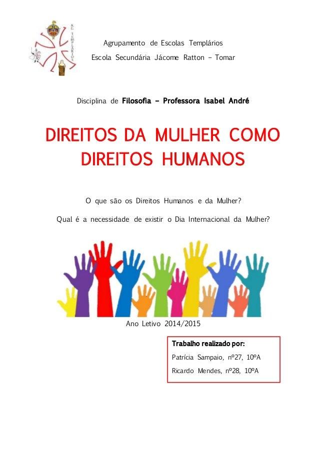 Agrupamento de Escolas Templários Escola Secundária Jácome Ratton – Tomar Disciplina de Filosofia – Professora Isabel Andr...
