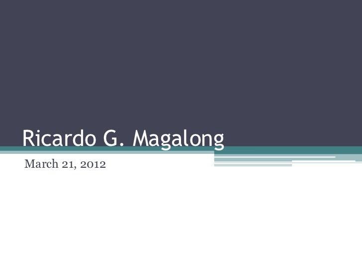 Ricardo G. MagalongMarch 21, 2012