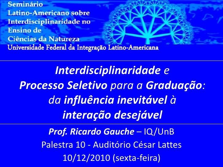 Interdisciplinaridade e Processo Seletivo para a Graduação: da influência inevitável à interação desejável