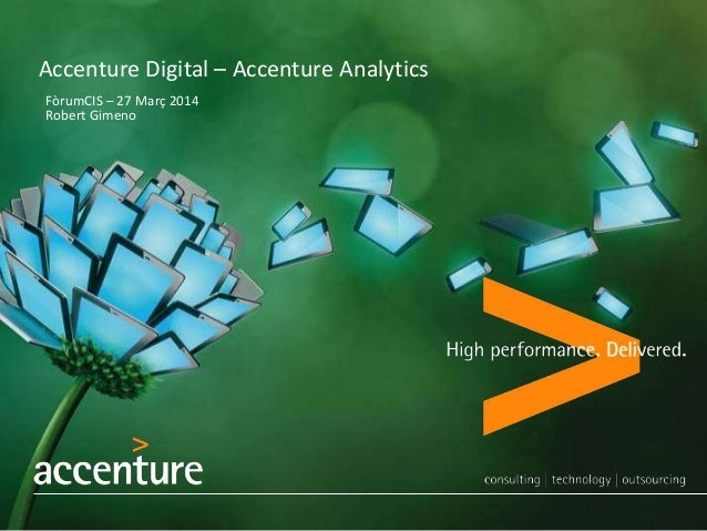 Accenture Digital – Accenture Analytics FòrumCIS – 27 Març 2014 Robert Gimeno