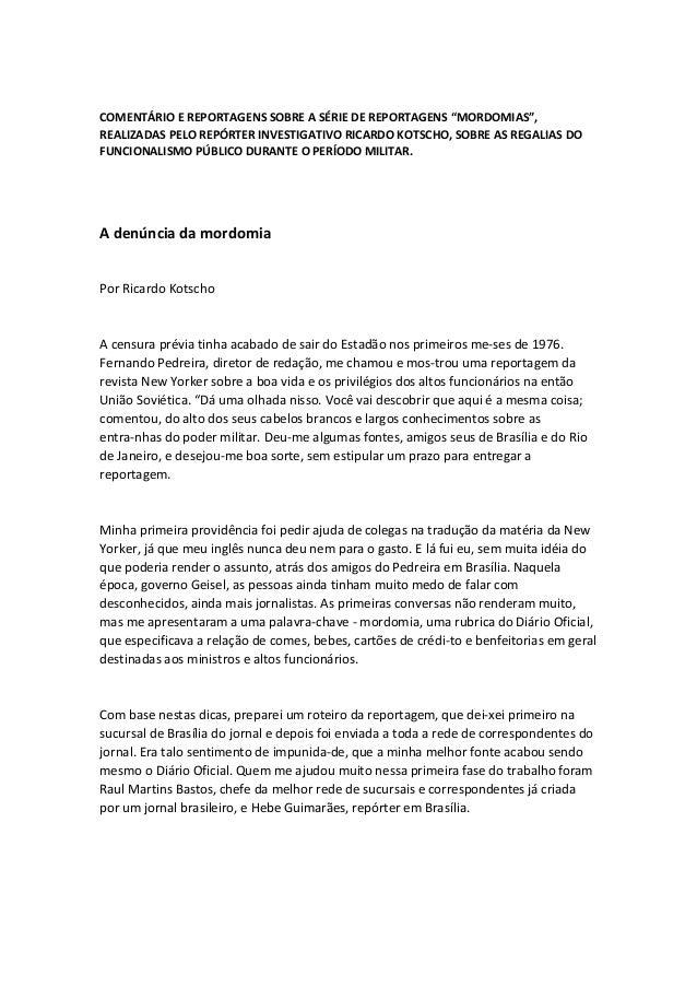 """COMENTÁRIO E REPORTAGENS SOBRE A SÉRIE DE REPORTAGENS """"MORDOMIAS"""", REALIZADAS PELO REPÓRTER INVESTIGATIVO RICARDO KOTSCHO,..."""