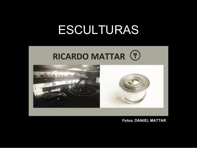 ESCULTURAS Fotos. DANIEL MATTAR
