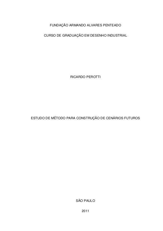 FUNDAÇÃO ARMANDO ALVARES PENTEADO CURSO DE GRADUAÇÃO EM DESENHO INDUSTRIAL  RICARDO PEROTTI  ESTUDO DE MÉTODO PARA CONSTRU...