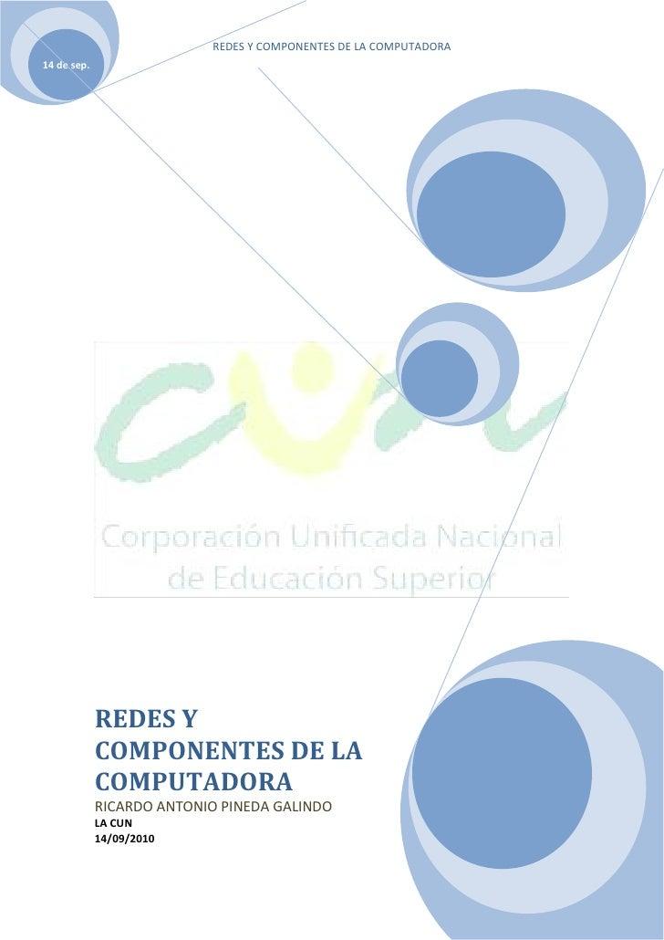 REDES Y COMPONENTES DE LA COMPUTADORA 14 de sep.                  REDES Y              COMPONENTES DE LA              COMP...