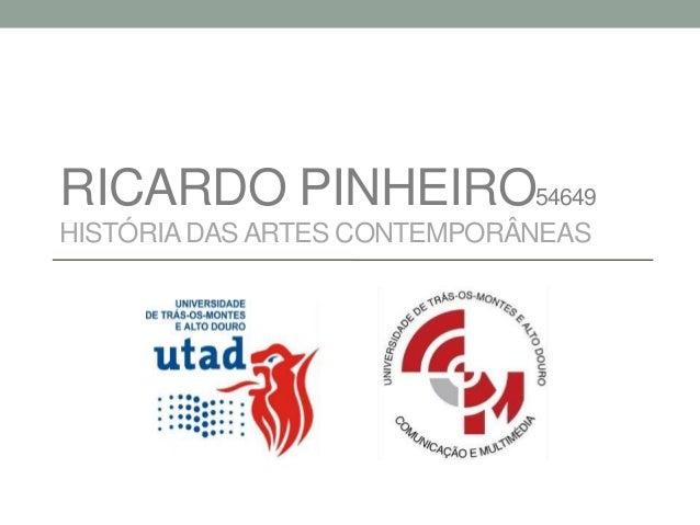 RICARDO PINHEIRO54649HISTÓRIA DAS ARTES CONTEMPORÂNEAS