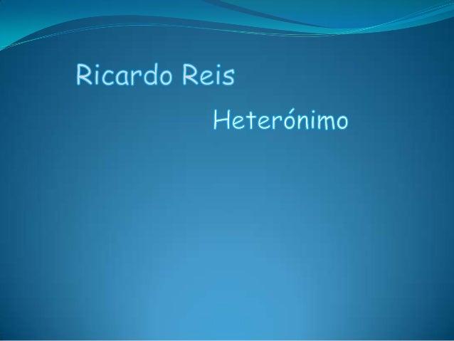  Neste trabalho vamos sintetizar as características de Ricardo Reis, o  heterónimo de Fernando Pessoa, as características...
