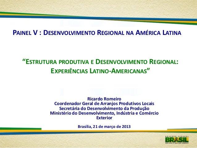 """PAINEL V : DESENVOLVIMENTO REGIONAL NA AMÉRICA LATINA  """"ESTRUTURA PRODUTIVA E DESENVOLVIMENTO REGIONAL: EXPERIÊNCIAS LATIN..."""