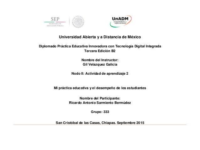 Universidad Abierta y a Distancia de México Diplomado Práctica Educativa Innovadora con Tecnología Digital Integrada Terce...
