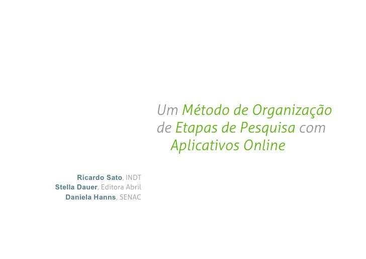 Um Método de Organização                               de Etapas de Pesquisa com                                 Aplicativ...