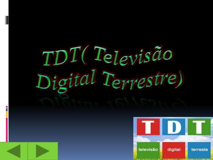  Introdução O que é a TDT? Como Funciona a TDT? A quem se destina a TDT? Quais os benefícios da TDT? Quando iremos m...