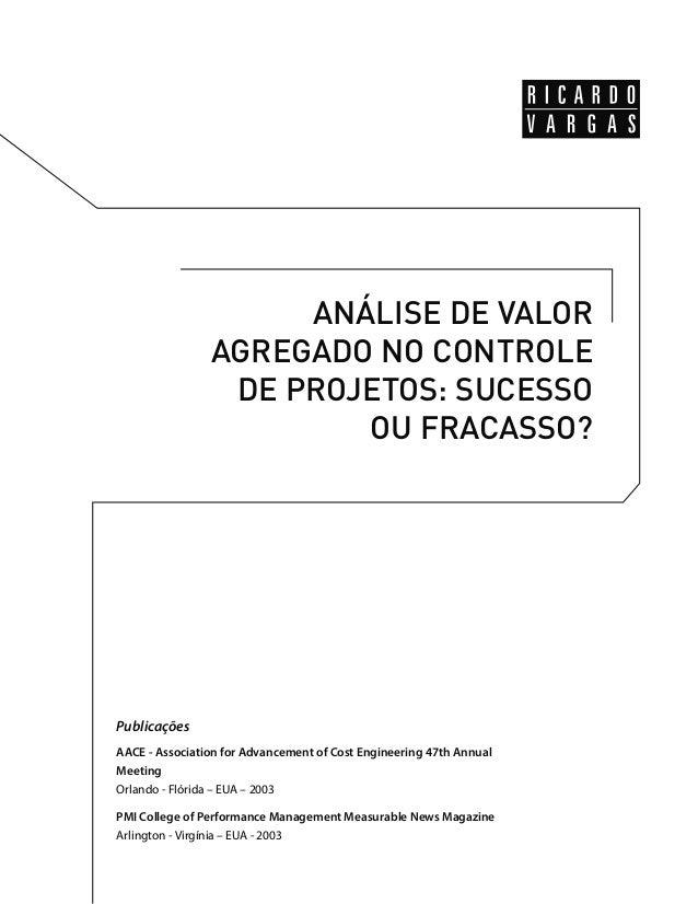 ANÁLISE DE VALOR  AGREGADO NO CONTROLE  DE PROJETOS: SUCESSO  OU FRACASSO?  Publicações  AACE - Association for Advancemen...