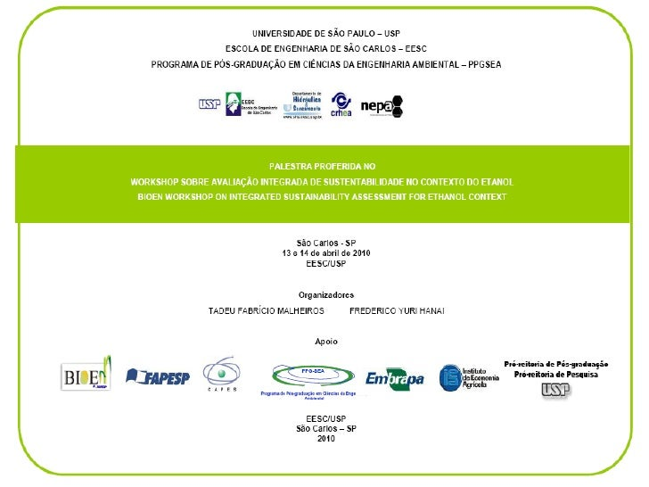 PROJETO AMBIENTAL     Workshop: Avaliação Integrada de Sustentabilidade no Contexto do Etanol                      São Car...