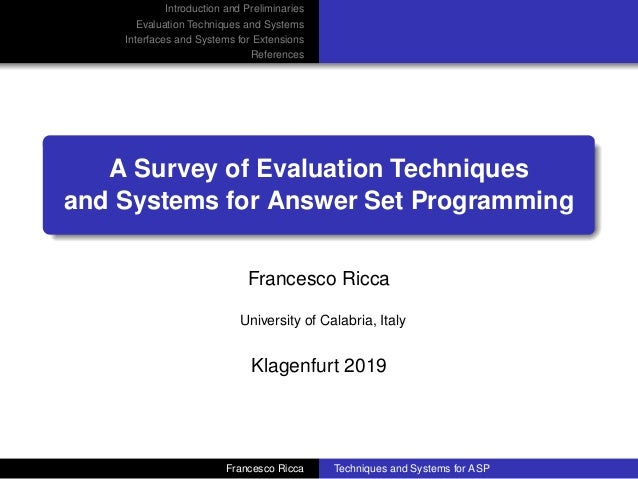Introduction and Preliminaries Evaluation Techniques and Systems Interfaces and Systems for Extensions References A Survey...