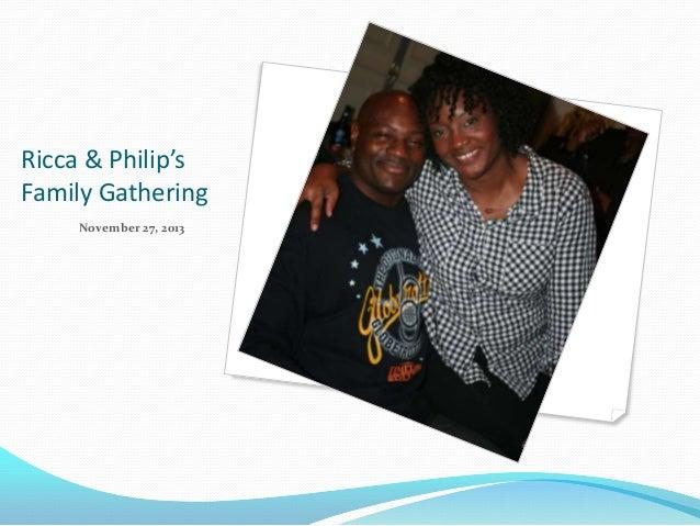 Ricca & Philip's Family Gathering November 27, 2013