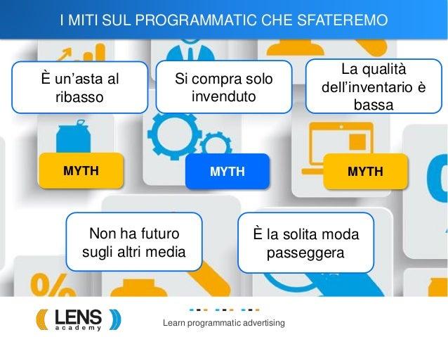 Myth busters: i falsi miti da sfatare sul Programmatic Advertising per la sua evoluzione Slide 3