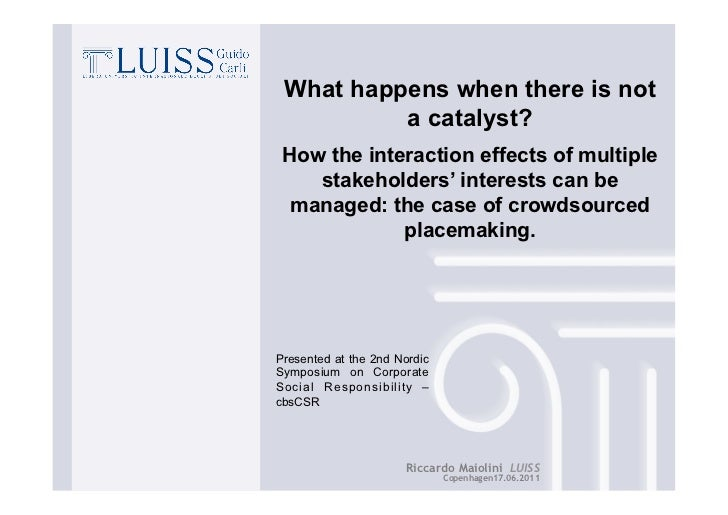 What happens when there is not          a catalyst? How the interaction effects of multiple    stakeholders' interests can...