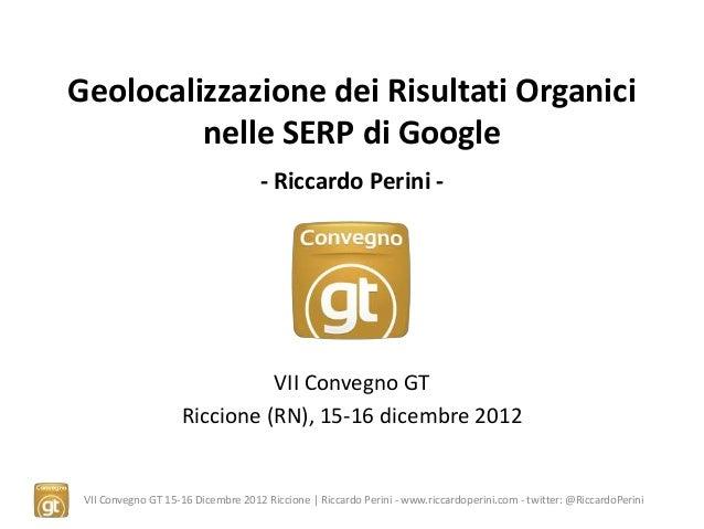 Geolocalizzazione dei Risultati Organici         nelle SERP di Google                                    - Riccardo Perini...