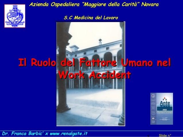 """Azienda Ospedaliera """"Maggiore della Carità"""" Novara S.C Medicina del Lavoro  Il Ruolo del Fattore Umano nel Work Accident  ..."""