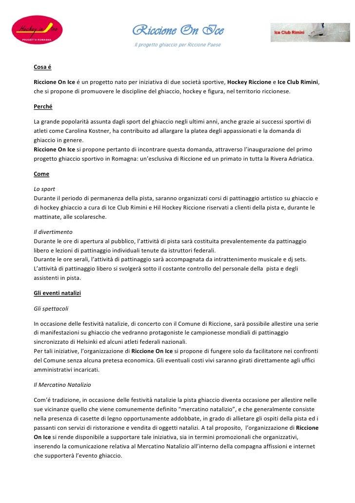 Riccione On Ice                                       Il progetto ghiaccio per Riccione PaeseCosa éRiccione On Ice é un pr...