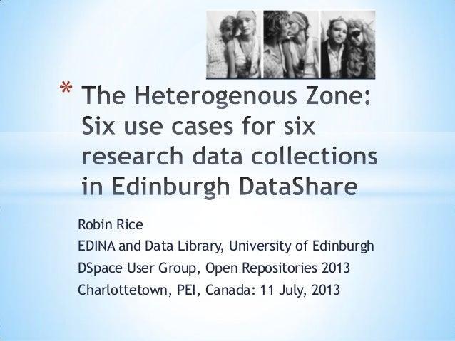 Robin Rice EDINA and Data Library, University of Edinburgh DSpace User Group, Open Repositories 2013 Charlottetown, PEI, C...