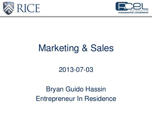 Marketing & Sales 2013-07-03 Bryan Guido Hassin Entrepreneur In Residence