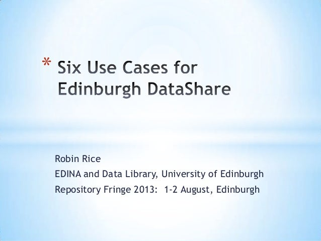 Robin Rice EDINA and Data Library, University of Edinburgh Repository Fringe 2013: 1-2 August, Edinburgh *
