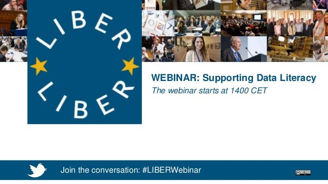 WEBINAR: Research Data Services WEBINAR: Supporting Data Literacy The webinar starts at 1400 CET Join the conversation: #L...