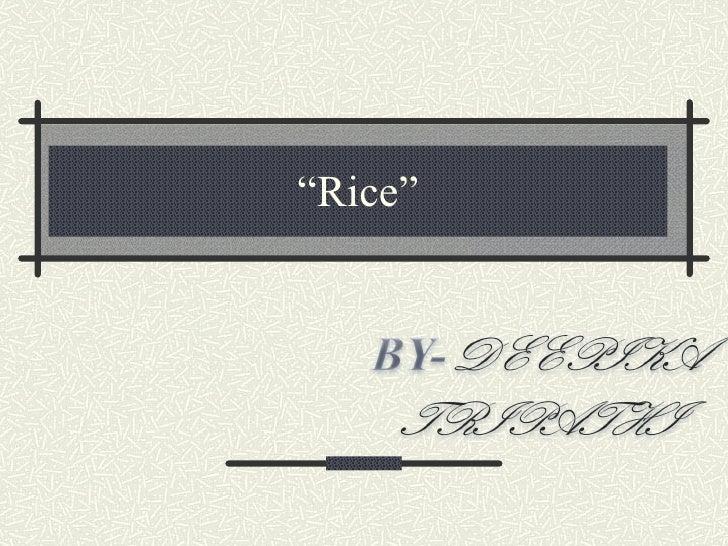 """ Rice"""