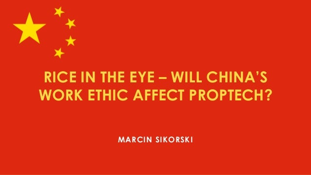 RICE IN THE EYE – WILL CHINA'S WORK ETHIC AFFECT PROPTECH? MARCIN SIKORSKI