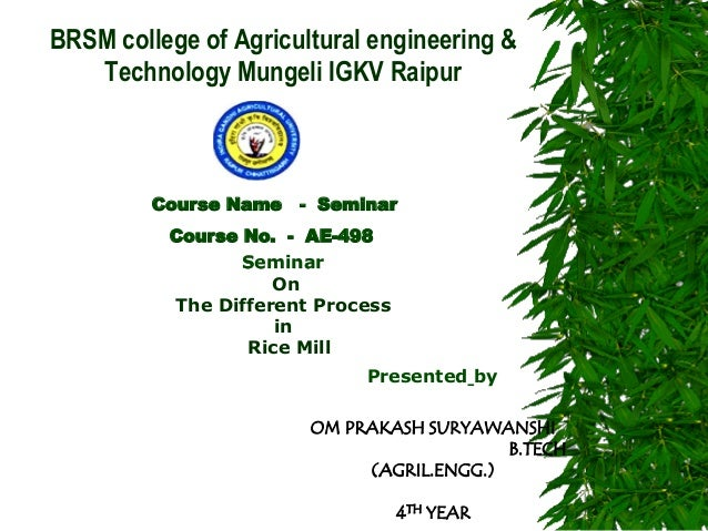BRSM college of Agricultural engineering & Technology Mungeli IGKV Raipur  Course Name - Seminar  Course No. - AE-498  Sem...