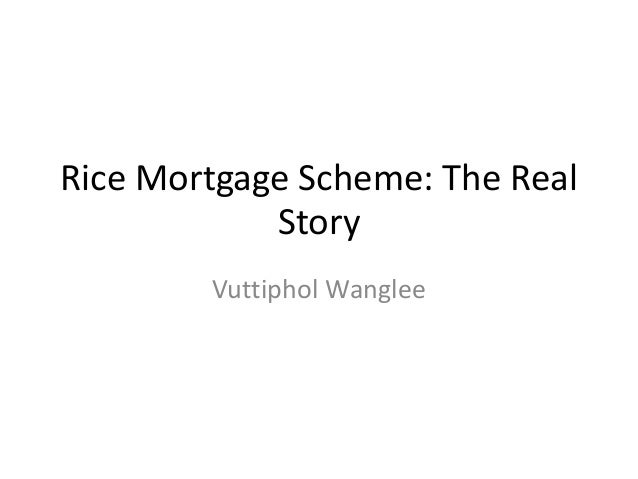 Rice Mortgage Scheme: The Real Story Vuttiphol Wanglee
