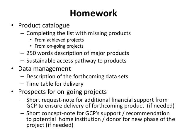 Homework • Product catalogue – Completing the list with missing products • From achieved projects • From on-going projects...