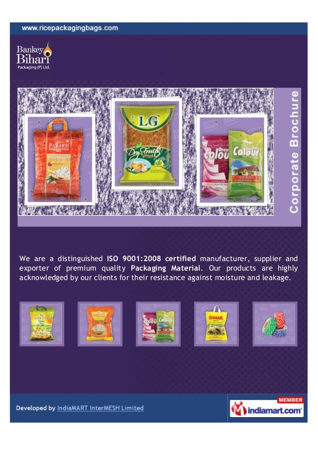 We are a distinguished ISO 9001:2008 certified manufacturer, supplier andexporter of premium quality Packaging Material. O...