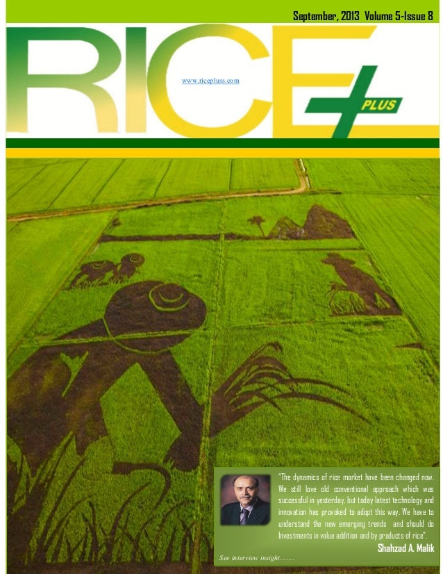 "September, 2013 Volume 5-Issue 8  www.ricepluss.com  ""The dynamics of rice market have been changed now. We still love old..."