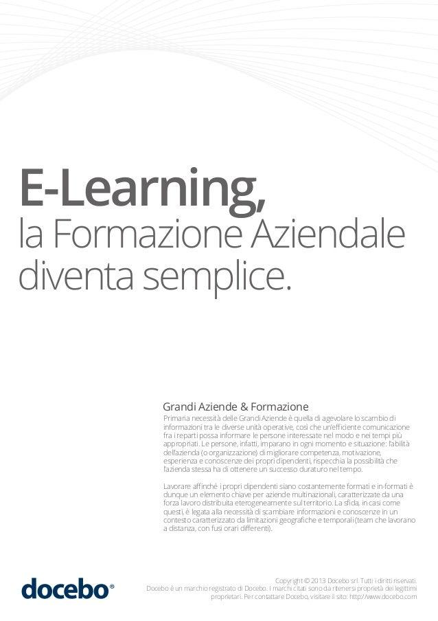 E-Learning,  la Formazione Aziendale diventa semplice. Grandi Aziende & Formazione  Primaria necessità delle Grandi Aziend...