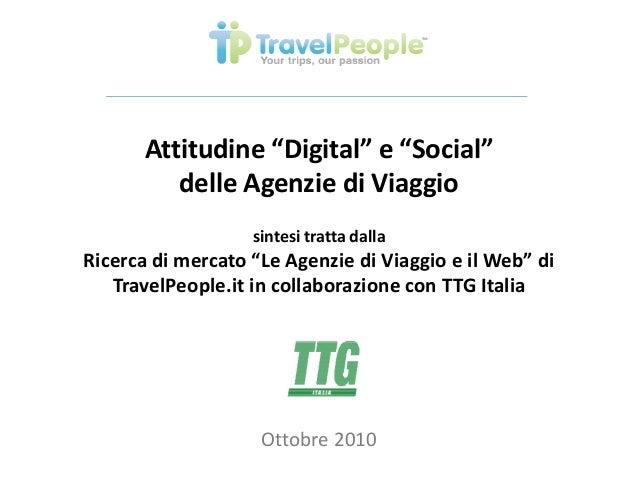 """Attitudine """"Digital"""" e """"Social"""" delle Agenzie di Viaggio sintesi tratta dalla Ricerca di mercato """"Le Agenzie di Viaggio e ..."""