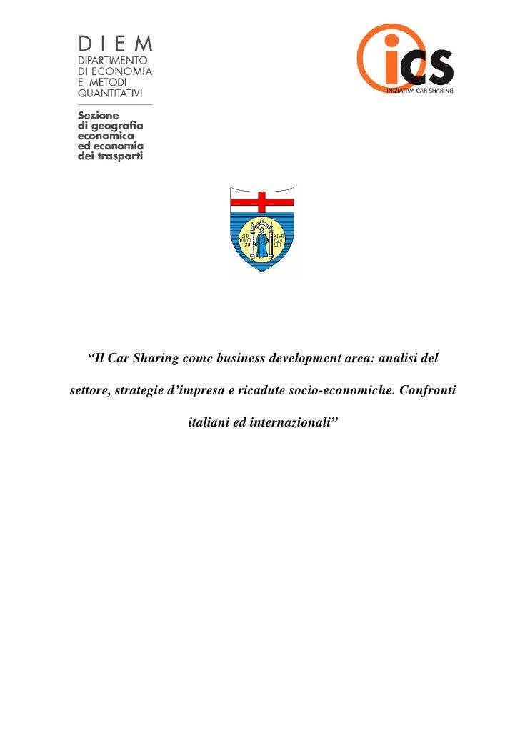 """""""Il Car Sharing come business development area: analisi del  settore, strategie d'impresa e ricadute socio-economiche. Con..."""