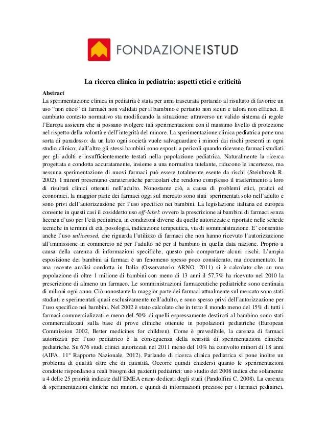 La ricerca clinica in pediatria: aspetti etici e criticitàAbstractLa sperimentazione clinica in pediatria è stata per anni...