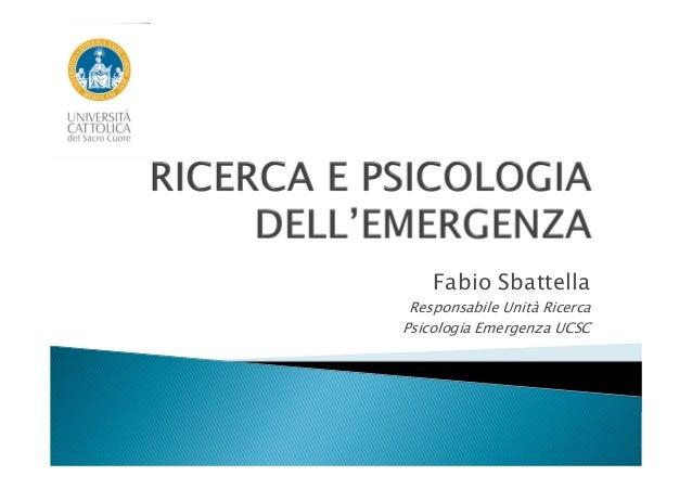 Fabio SbattellaResponsabile Unità RicercaPsicologia Emergenza UCSC
