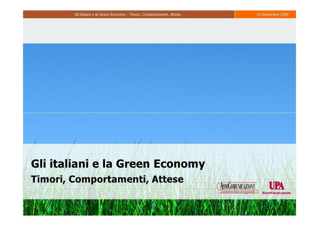 Gli italiani e la Green Economy - Timori, Comportamenti, Attese   10 Novembre 2009     Gli italiani e la Green Economy Tim...