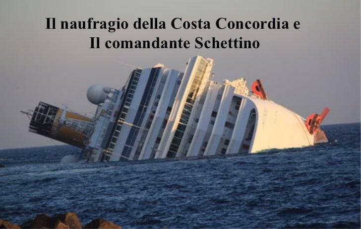 Il naufragio della Costa Concordia e       Il comandante Schettino