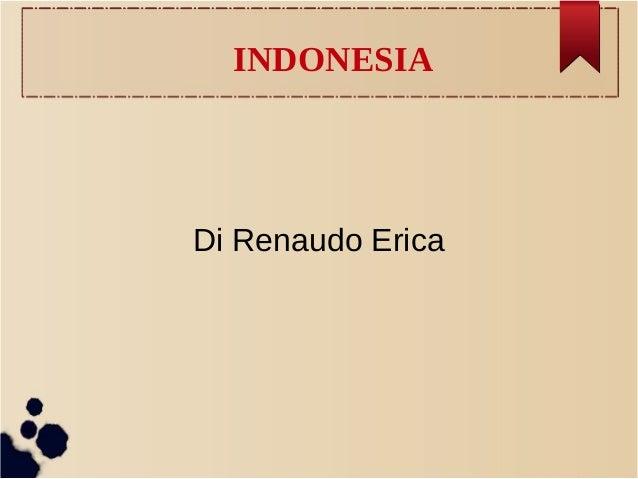 INDONESIA Di Renaudo Erica